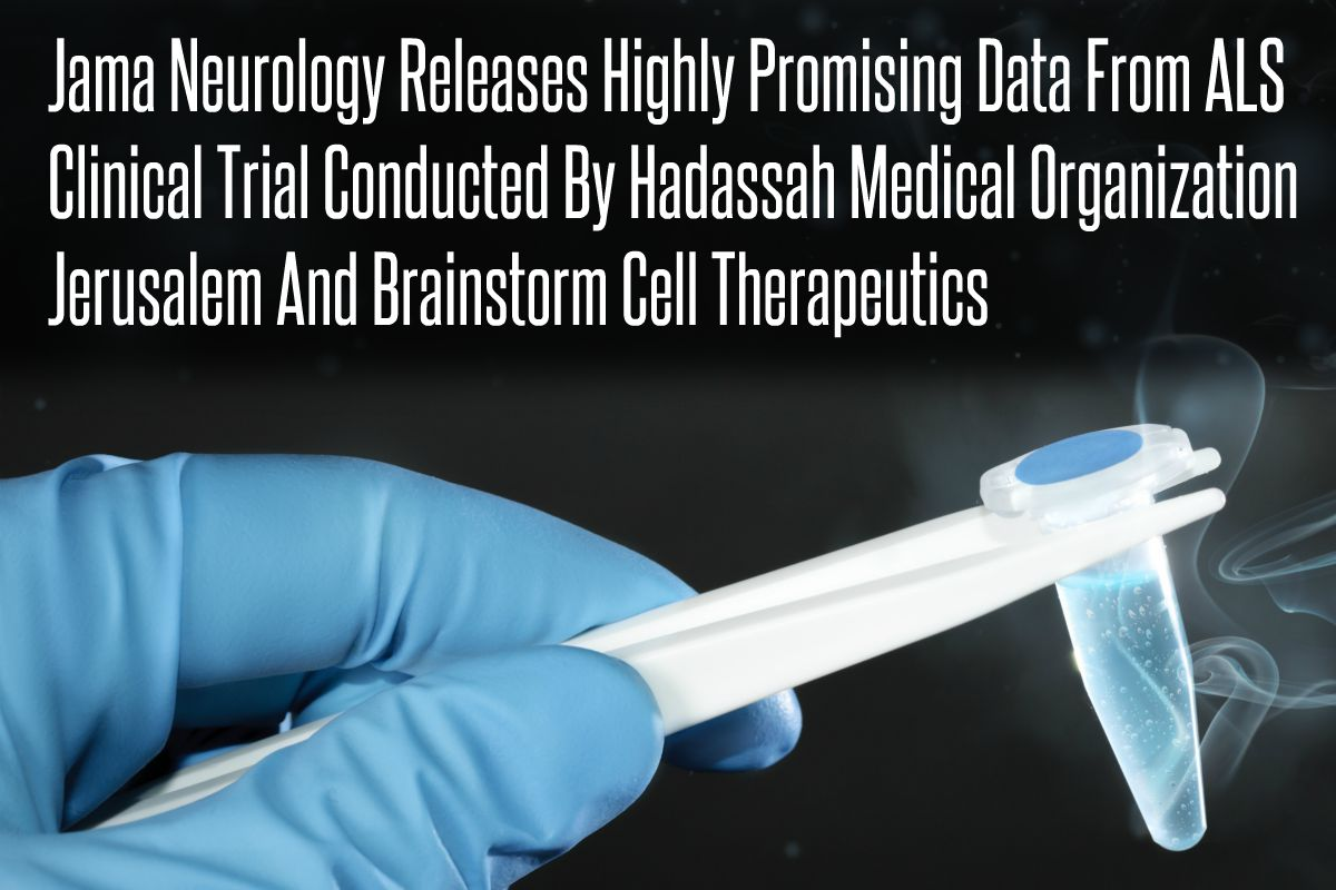 In The News_Jama Neurology Releases Highly Promising Data From ALS Clinical Trial Conducted By Hadassah Medical Organization Jerusalem And Brainstorm Cell Therapeutics (2016)